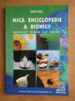 Anticariat: Tudor Opris - Mica enciclopedie a bionicii. Inventiile tehnice ale naturii