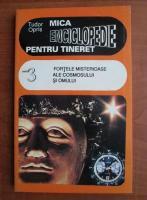 Anticariat: Tudor Opris - Mica enciclopedie pentru tineret. Cartea 3, fortele misterioase ale cosmosului si omului