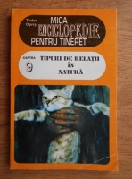 Anticariat: Tudor Opris - Mica enciclopedie pentru tineret, volumul 9. Tipuri de relatii in natura