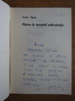 Anticariat: Tudor Opris - Pietre la templul adevarului (cu autograful autorului)