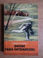 Tudor Popescu - Drum fara intoarcere
