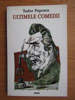 Tudor Popescu - Ultimele comedii