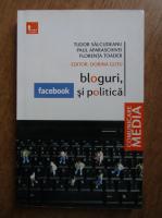 Tudor Salcudeanu - Bloguri, Facebook si politica