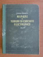 Anticariat: Tudor Tanasescu - Manual de tuburi si circuite electronice (volumul 3)