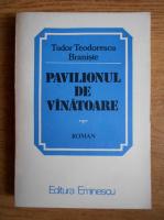 Anticariat: Tudor Teodorescu Braniste - Pavilionul de vanatoare