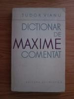 Tudor Vianu - Dictionar de maxime comentate