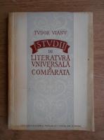 Tudor Vianu - Studii de literatura universala si comparata