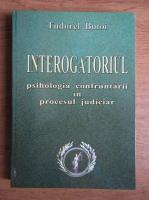 Tudorel Butoi - Interogatoriul, psihologia confruntarii in procesul judiciar