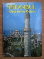 Turhan Can - Istanbul, gate to the Orient