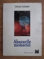 Anticariat: Tzvetan Todorov - Abuzurile memoriei