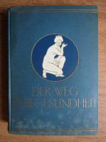 Anticariat: U. Muller - Der Weg zur Gefundheit (1935, volumul 1)