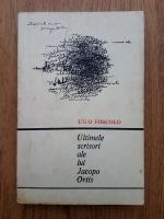 Anticariat: Ugo Foscolo - Ultimele scrisori ale lui Jacopo Ortis