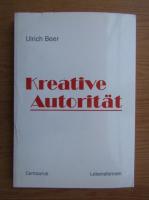 Anticariat: Ulrich Beer - Kreative Autoritat