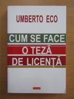 Umberto Eco - Cum se face o teza de licenta