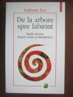 Umberto Eco - De la arbore spre labirint. Studii istorice despre semn si interpretare