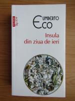 Umberto Eco - Insula din ziua de ieri