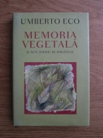 Umberto Eco - Memoria vegetala si alte scrieri de bibliofilie