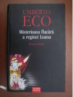 Anticariat: Umberto Eco - Misterioasa flacara a reginei Loana