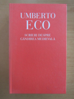 Umberto Eco - Scrieri despre gandirea medievala