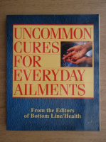 Anticariat: Uncommon cures for everyday aliments