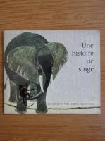 Anticariat: Une histoire de singe