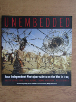Unembedded. Four independent photojournalists on the war in Iraq