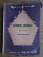 Anticariat: Upton Sinclair - In cautarea adevarului (1941)