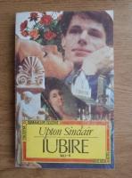 Anticariat: Upton Sinclair - Iubire (2 volume coligate)