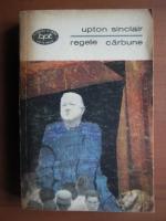 Anticariat: Upton Sinclair - Regele carbune