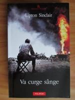 Anticariat: Upton Sinclair - Va curge sange