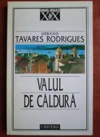 Anticariat: Urbano Tavares Rodrigues - Valul de caldura