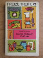 Anticariat: Ursula Winnington - Kleines Kochbuch fur Kinder