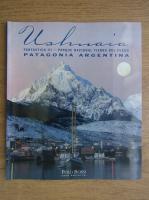 Ushuaia. Fantastica III, Parque nacional tierra del fuego Patagonia Argentina