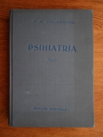 Anticariat: V. A. Ghiliarovski - Psihiatria