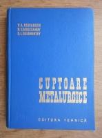 Anticariat: V. A. Krivandin - Cuptoare Metalurgice