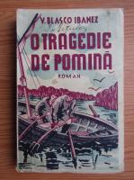 Anticariat: V. Blasco-Ibanez - O tragedie de pomina (1930)