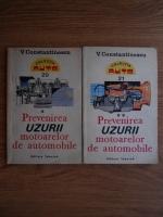 V. Constantinescu - Prevenirea uzurii motoarelor de automobile (2 volume)