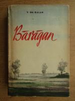 Anticariat: V. Em. Galan - Baragan (volumul 1)