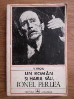 Anticariat: V. Firoiu - Un roman si harul sau, Ionel Perlea