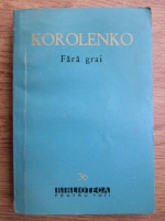 Anticariat: V. G. Korolenko - Fara grai