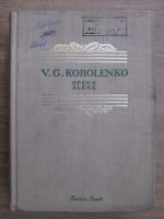 Anticariat: V. G. Korolenko - Opere alese (volumul 2)