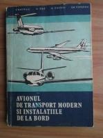V. Gavriliu - Avionul de transport modern si instalatiile de la bord