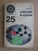 Anticariat: V. Ghetie - Anticorpii in actiune