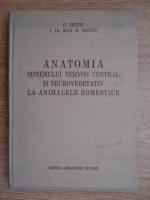 V. Ghetie, I. Th. Riga - Anatomia sistemului neros central si neurovegetativ la animale domnestice