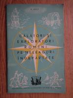 V. Hilt - Calatori si exploratori romani pe meleaguri indepartate