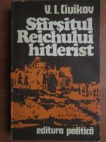 V. I. Ciuikov - Sfarsitul Reichului hitlerist