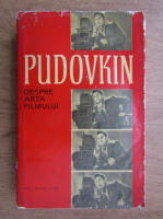 V. I. Pudovkin - Despre arta filmului