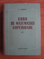 V. I. Smirnov - Curs de matematici superioare (volumul 4, 1956)