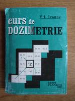 V. Ivanov - Curs de dozimetrie