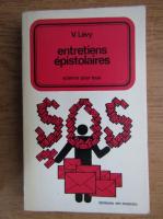 Anticariat: V. Levy - Entretiens epistolaires